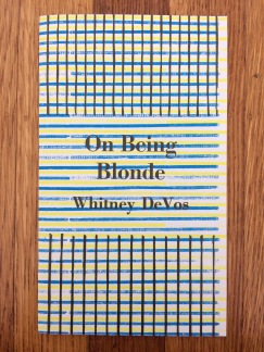 on being blonde, whitney devos - designed and printed at impart ink
