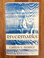rivermerks, by carlos suarez (published privately by the author) - designed and printed at impart ink