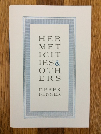 hermeticities & others, by derek fenner (bootstrap press) - designed in collaboration with the author and publisher, printed at impart ink