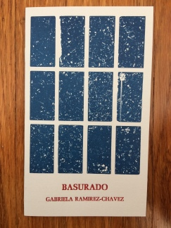 Basurado, by Gabriela Ramirez-Chavez -- designed and printed at Impart Ink